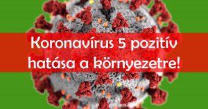 Koronavírus pozitív hatásai környezet