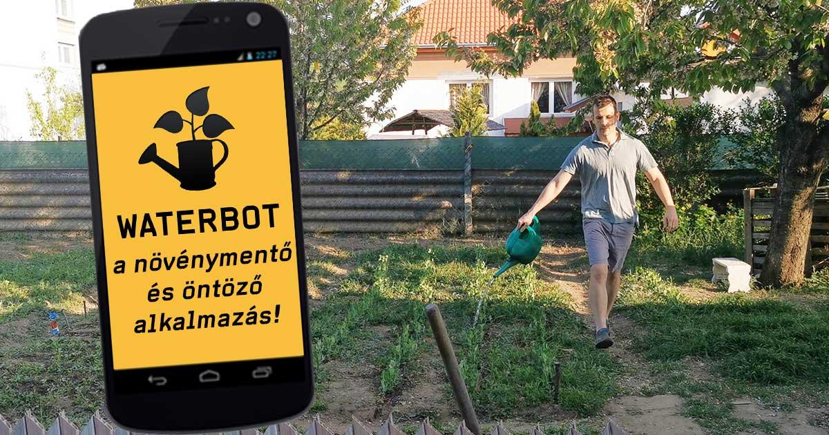 Waterbot a növénymentő és öntöző mobilapplikáció
