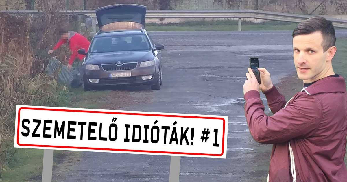 Szemetelő idióták videósorozatot indítok, íme az #1 rész